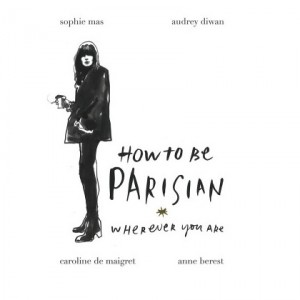 how-to-be-a-parisian